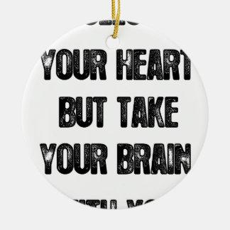 Ornamento De Cerâmica siga seu coração mas tome seu cérebro, citações da