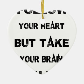 Ornamento De Cerâmica siga seu coração tomam seu cérebro com você