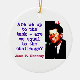 Ornamento De Cerâmica Somos nós até a tarefa - John Kennedy