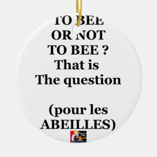 Ornamento De Cerâmica TO BEE OR NOT TO BEE? That is the question
