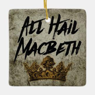 Ornamento De Cerâmica Todos saudam Macbeth
