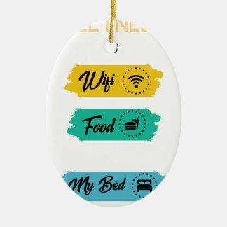 Ornamento De Cerâmica Tudo que eu preciso é comida de Wifi & minha cama