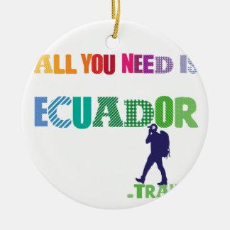 Ornamento De Cerâmica Tudo que você precisa é Ecuador_Travel