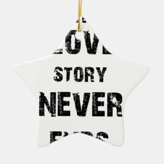 Ornamento De Cerâmica uma história de amor verdadeira nunca termina