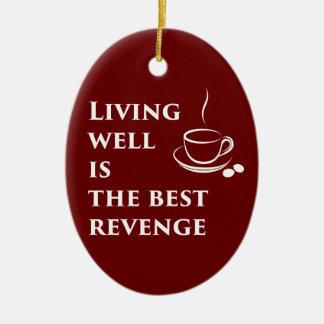 Ornamento De Cerâmica Viver bem é a melhor vingança