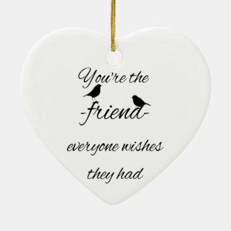 Ornamento De Cerâmica Você é o amigo que todos deseja que tiveram