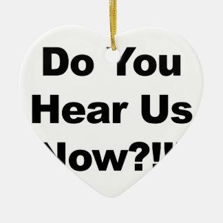 Ornamento De Cerâmica Você ouve-nos agora?!!!