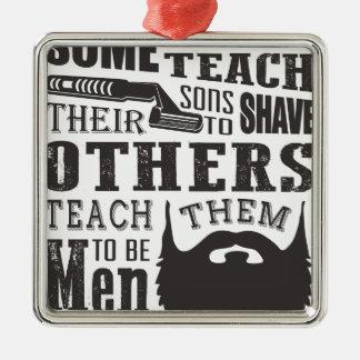 Ornamento De Metal A barba, algum pai ensina para barbear outro para