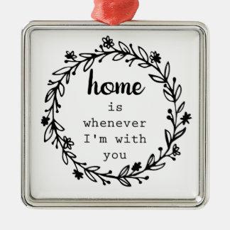 Ornamento De Metal A casa é sempre que eu sou com você