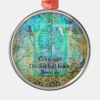 Ornamento De Metal A coragem não cai para trás JOANA de citações do
