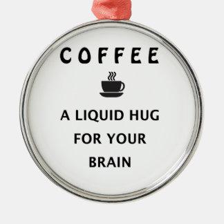 Ornamento De Metal Abraço líquido do café para seu cérebro