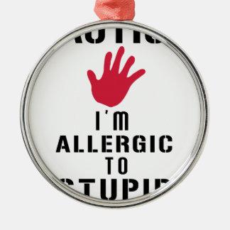 Ornamento De Metal Alérgico às pessoas estúpidas