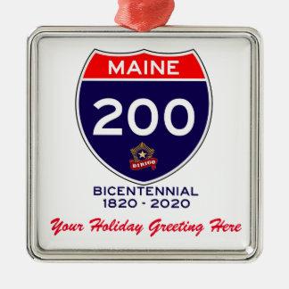 Ornamento De Metal Aniversário personalizado de Maine 200th