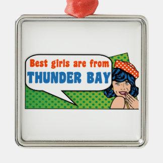 Ornamento De Metal As melhores meninas são de Thunder Bay
