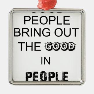 Ornamento De Metal boas pessoas do bringout o bom nos povos