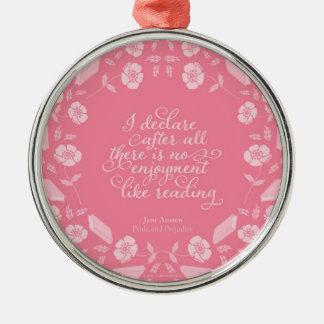 Ornamento De Metal Citações Bookish florais de Jane Austen do orgulho