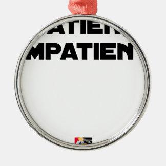 Ornamento De Metal DOENTE IMPACIENTE - Jogos de palavras - François