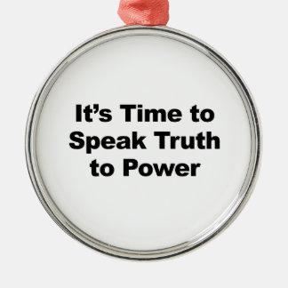 Ornamento De Metal É hora de falar a verdade ao poder