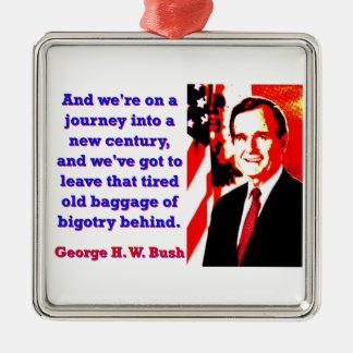 Ornamento De Metal E nós estamos em uma viagem - George H W Bush