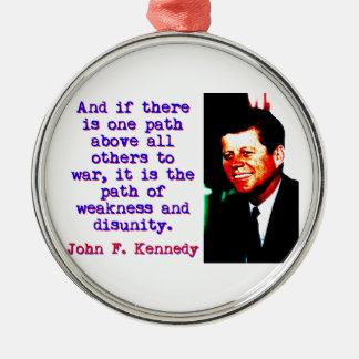 Ornamento De Metal E se há um trajeto - John Kennedy