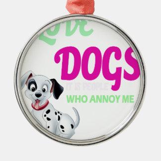 Ornamento De Metal eu amo cães que é pessoas que me irrita