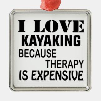 Ornamento De Metal Eu amo Kayaking porque a terapia é cara