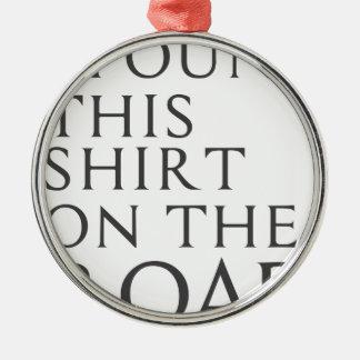 Ornamento De Metal Eu encontrei esta camisa na estrada