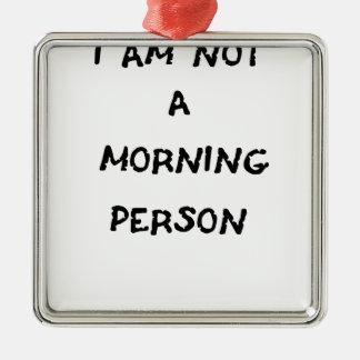 Ornamento De Metal eu não sou uma pessoa da manhã