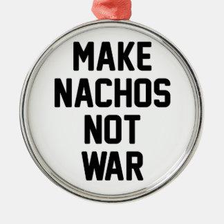 Ornamento De Metal Faça a guerra dos Nachos não