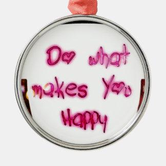 Ornamento De Metal faça o que faz u feliz