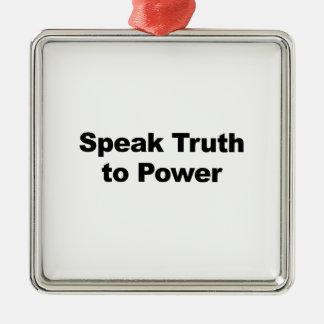 Ornamento De Metal Fale a verdade ao poder