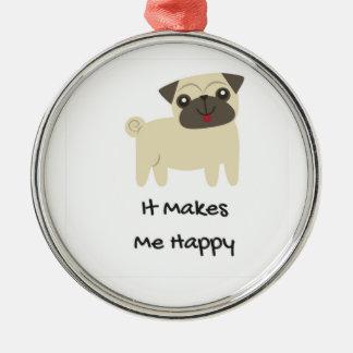 Ornamento De Metal Faz-me o Pug feliz