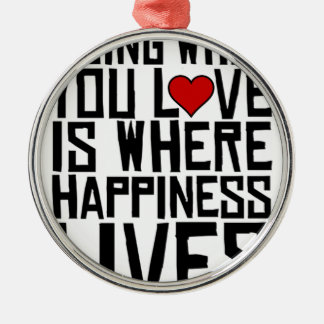 Ornamento De Metal Fazer o que você ama é onde a felicidade vive