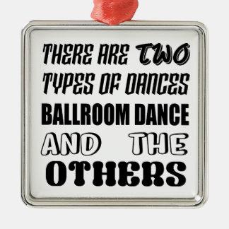 Ornamento De Metal Há dois tipos de dança de salão de baile da dança