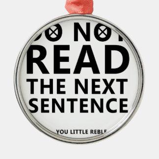 Ornamento De Metal Não leia a frase seguinte você pouco Reble