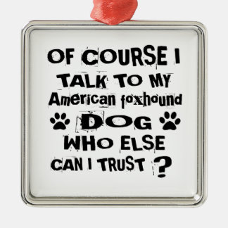 Ornamento De Metal Naturalmente eu falo a meu cão Desig do foxhound