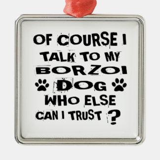 Ornamento De Metal Naturalmente eu falo a meu design do cão do BORZOI