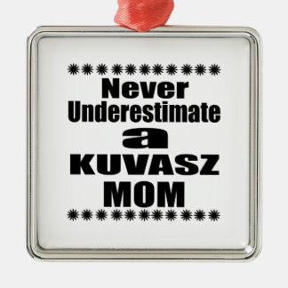 Ornamento De Metal Nunca subestime a mamã de KUVASZ