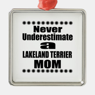 Ornamento De Metal Nunca subestime a mamã de LAKELAND TERRIER