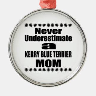 Ornamento De Metal Nunca subestime a mamã de TERRIER de AZUL de KERRY