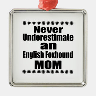 Ornamento De Metal Nunca subestime a mamã do Foxhound inglês