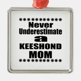 Ornamento De Metal Nunca subestime a mamã do KEESHOND