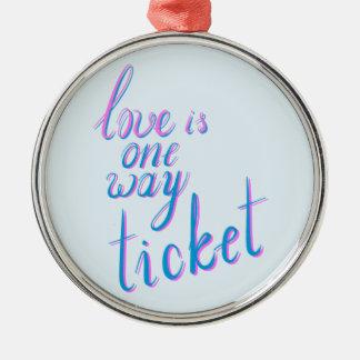 Ornamento De Metal O amor é um bilhete da maneira