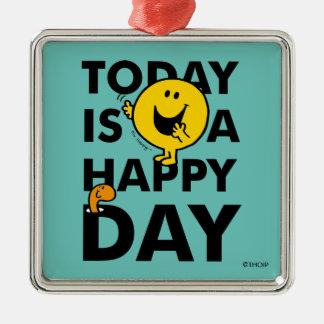 Ornamento De Metal O Sr. Feliz | é hoje um dia feliz