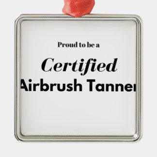 Ornamento De Metal Orgulhoso ser um curtidor certificado do Airbrush