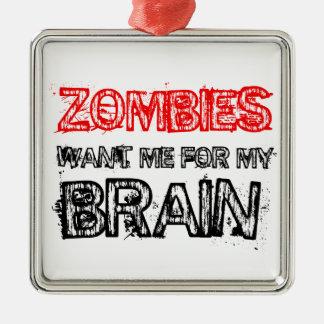 Ornamento De Metal os zombis querem-me para meu cérebro
