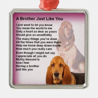 Ornamento De Metal Poema do design & do irmão do cão do Bloodhound