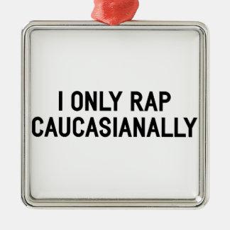 Ornamento De Metal Rap Caucasianally