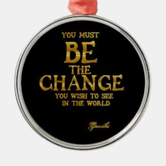 Ornamento De Metal Seja a mudança - citações inspiradas da ação de