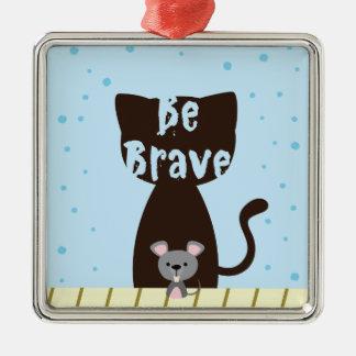 Ornamento De Metal Seja gato bravo e rato bonito